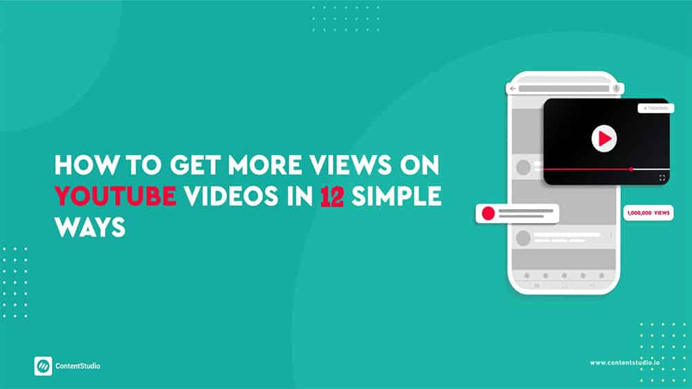 Get More Views on YouTube: 12 Ways to Get More Views for Beginners