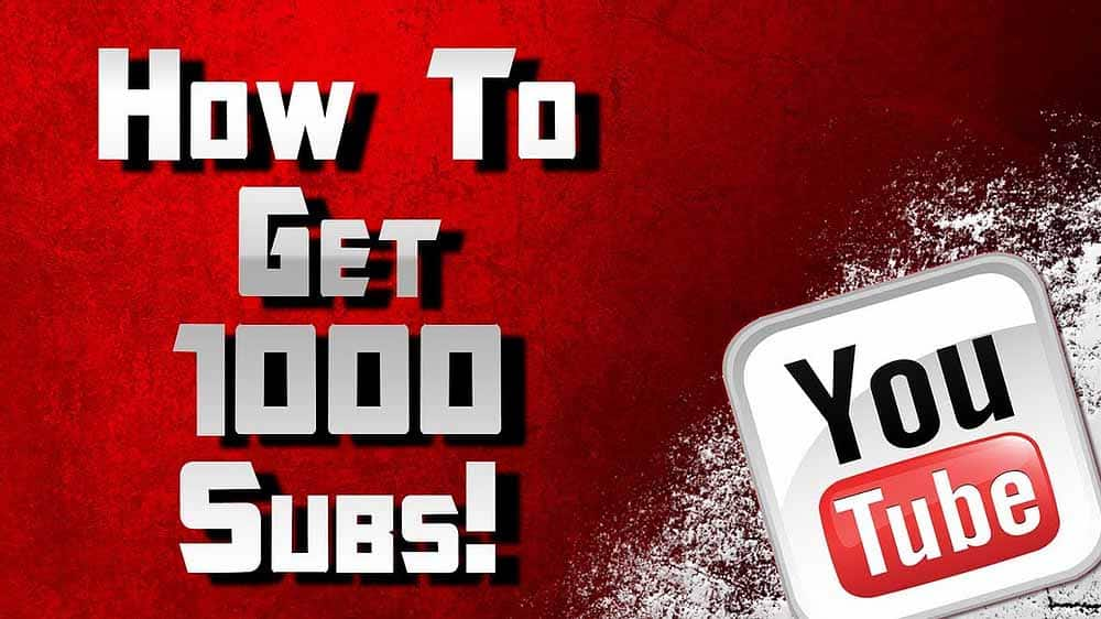 8 best  Ways to Get 1000 Youtube Subscribers