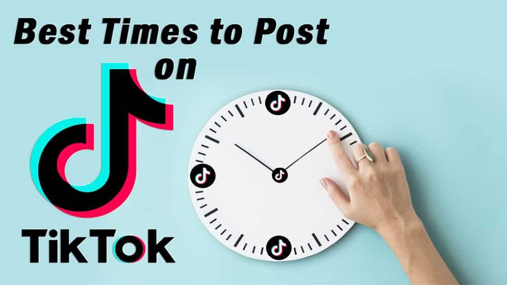 Best Times To Post On TikTok – Let's Go Viral