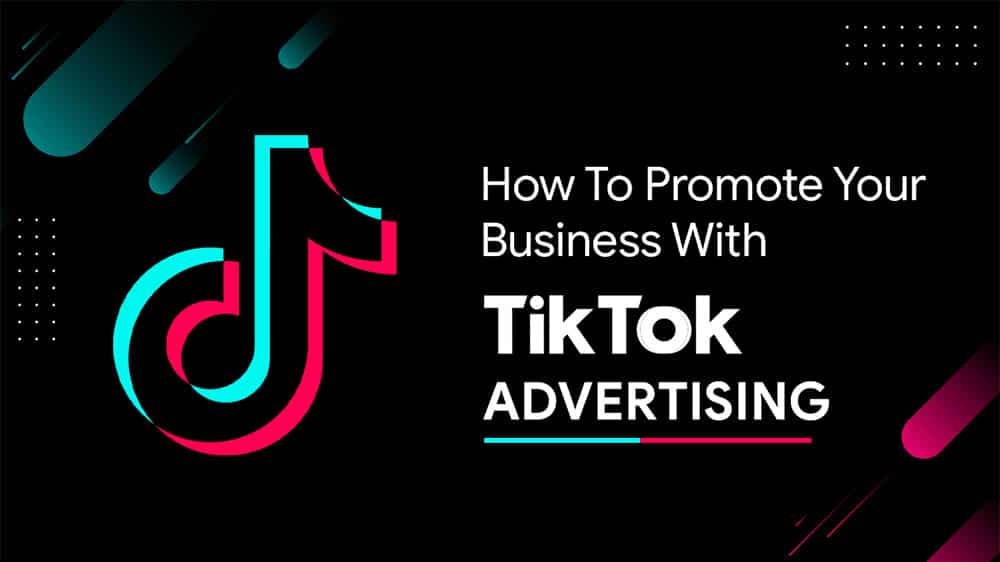 Everything You Need To Know About TikTok Ads