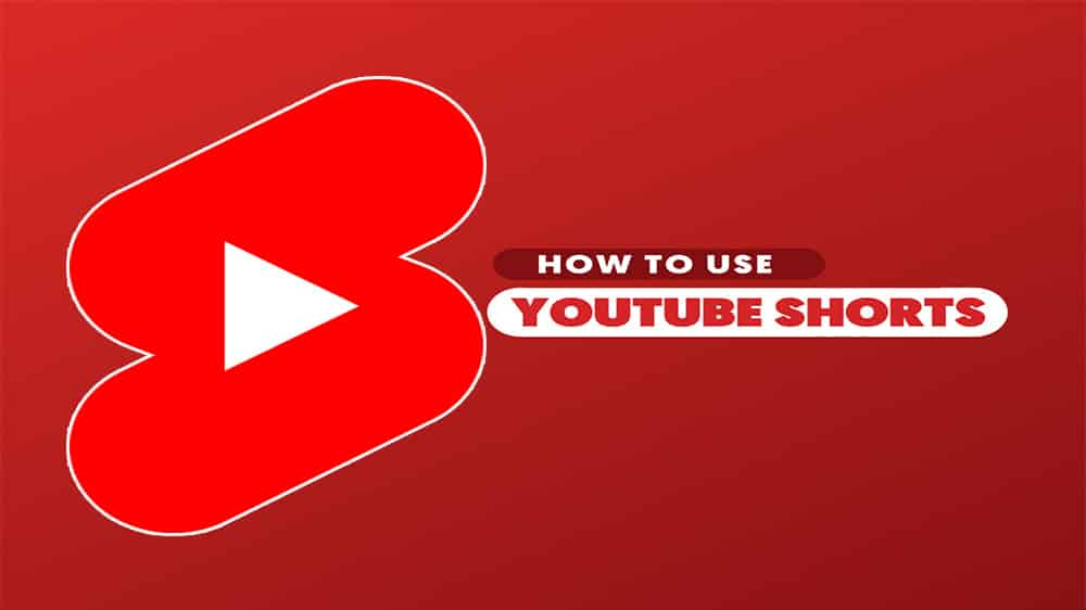 How To Use YouTube Shorts: The Definite Guide