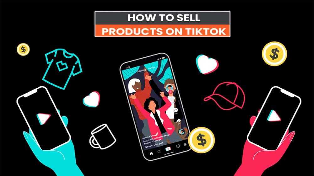 How To Sell On TikTok - Sales Trends In 2021