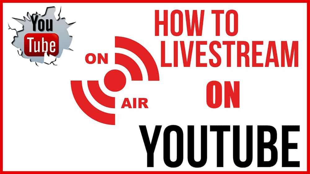 How To Live Stream On YouTube - Figure Out The Best Way