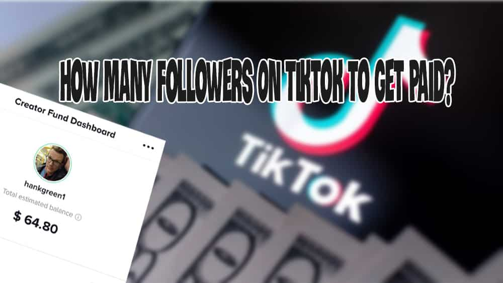 How Many Followers On Tiktok To Get Paid